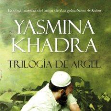 Libros: NARRATIVA. HISTORIA. TRILOGÍA DE ARGEL - YASMINA KHADRA. Lote 44133080