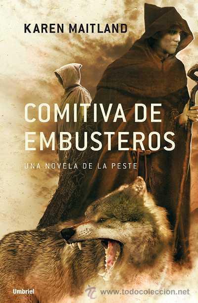 NARRATIVA. HISTORIA. COMITIVA DE EMBUSTEROS - KAREN MAITLAND (Libros Nuevos - Narrativa - Novela Histórica)