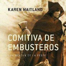 Libros: NARRATIVA. HISTORIA. COMITIVA DE EMBUSTEROS - KAREN MAITLAND. Lote 44143378
