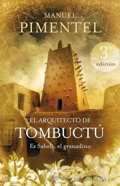 NARRATIVA. HISTORIA. EL ARQUITECTO DE TOMBUCTÚ - MANUEL PIMENTEL SILES (CARTONÉ) (Libros Nuevos - Narrativa - Novela Histórica)