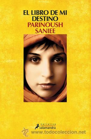 NARRATIVA. NOVELA. EL LIBRO DE MI DESTINO - PARINOUSH SANIEE (Libros Nuevos - Narrativa - Novela Histórica)