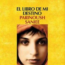 Libros: NARRATIVA. NOVELA. EL LIBRO DE MI DESTINO - PARINOUSH SANIEE. Lote 44554561