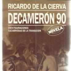 Libros: DECAMERÓN 90. RICARDO DE LA CIERVA. PLAZA & JANES. BARCELOA. 1988. Lote 48137560