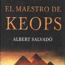 Libros: EL MAESTRO DE KEOPS DE ALBERT SALVADO - EDITORIAL ENTRE LIBROS, 2005 (NUEVO). Lote 48359965
