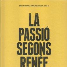 Libros: LA PASSIO SEGONS RENEE VIVIEN DE MARIA-MERCE MARCAL - EDICIONS 62, 2014 (NUEVO). Lote 48359999