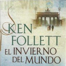 Libros: KEN FOLLET. EL INVIERNO DEL MUNDO (THE CENTURY II). Lote 49041046