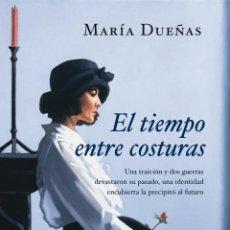 Libros: NARRATIVA. HISTORIA. EL TIEMPO ENTRE COSTURAS - MARÍA DUEÑAS (CARTONÉ). Lote 49208568