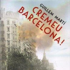 Libros: CREMEU BARCELONA! DE GUILLEM MARTI - COLUMNA, 2015. Lote 49598850