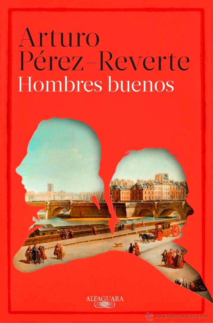 NARRATIVA. HISTORIA. HOMBRES BUENOS - ARTURO PÉREZ-REVERTE (CARTONÉ) (Libros Nuevos - Narrativa - Novela Histórica)