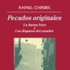 Libros: NARRATIVA. HISTORIA. PECADOS ORIGINALES - RAFAEL CHIRBES. Lote 50766562