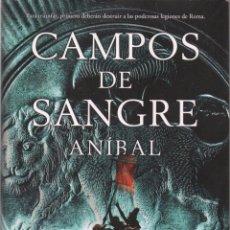 Libros: CAMPOS DE SANGRE: ANIBAL DE BEN KANE - EDICIONES B, 2014 (NUEVO). Lote 98387479