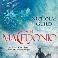 Libros: NARRATIVA. HISTORIA. EL MACEDONIO - NICHOLAS GUILD. Lote 52479904
