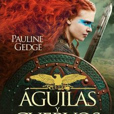 Libros: NARRATIVA. HISTORIA. ÁGUILAS Y CUERVOS - PAULINE GEDGE. Lote 52709406