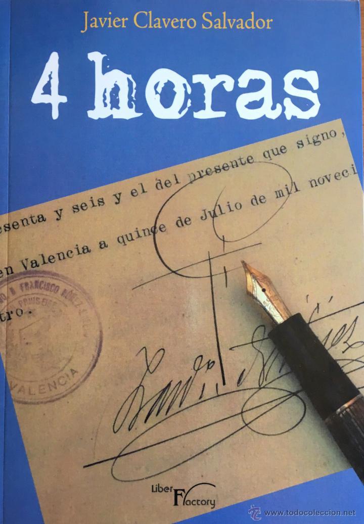 4 HORAS. RELATO BIOGRÁFICO DE FRANCISCO NUÑEZ MORENO. JAVIER CLAVERO SALVADOR (Libros Nuevos - Narrativa - Novela Histórica)