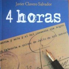 Libros: 4 HORAS. RELATO BIOGRÁFICO DE FRANCISCO NUÑEZ MORENO. JAVIER CLAVERO SALVADOR. Lote 55042748