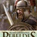 Libros: NARRATIVA. HISTORIA. REBELDES - PEDRO SANTAMARÍA. Lote 52717996
