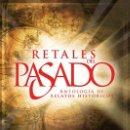 Libros: NARRATIVA. HISTORIA. RETALES DEL PASADO - VARIOS AUTORES. Lote 52718358