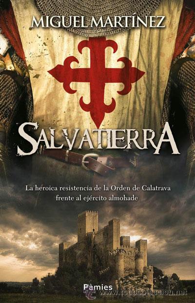 NARRATIVA. HISTORIA. SALVATIERRA - MIGUEL MARTÍNEZ (Libros Nuevos - Narrativa - Novela Histórica)