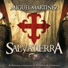 Libros: NARRATIVA. HISTORIA. SALVATIERRA - MIGUEL MARTÍNEZ. Lote 52718479
