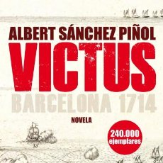 Libros: NARRATIVA. HISTORIA. VICTUS - ALBERT SÁNCHEZ PIÑOL (CARTONÉ). Lote 53164991