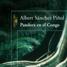 Libros: NARRATIVA. HISTORIA. PANDORA EN EL CONGO - ALBERT SÁNCHEZ PIÑOL. Lote 53165282