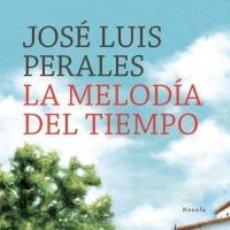 Libros: NARRATIVA. HISTORIA. LA MELODÍA DEL TIEMPO - JOSÉ LUIS PERALES (CARTONÉ). Lote 54477703