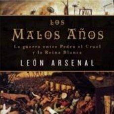 Libros: LOS MALOS AÑOS (2012) - LEON ARSENAL - ISBN: 9788435061599. Lote 55344021