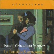 Libros: ISRAEL YEHOSHÚA SINGER : LA FAMILIA KARNOWSKY. (TRADUCCIÓN DE RHODA HENELDE Y JACOB ABECASÍS. 2016). Lote 57755231
