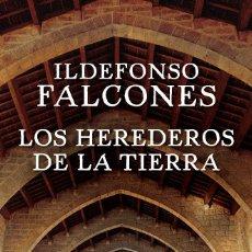 Libros: NARRATIVA. HISTORIA. LOS HEREDEROS DE LA TIERRA - ILDEFONSO FALCONES (CARTONÉ). Lote 59957127