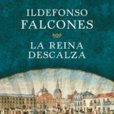 Libros: NARRATIVA HISTORIA. LA REINA DESCALZA - ILDEFONSO FALCONES (CARTONÉ). Lote 59971807
