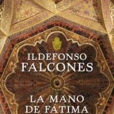 Libros: NARRATIVA HISTORIA. LA MANO DE FÁTIMA - ILDEFONSO FALCONES (CARTONÉ). Lote 59972159