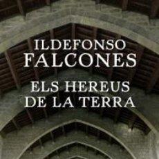 Libros: NARRATIVA HISTORIA. ELS HEREUS DE LA TERRA - ILDEFONSO FALCONES (CARTONÉ). Lote 59972475