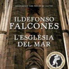 Libros: NARRATIVA. HISTORIA. L'ESGLÉSIA DEL MAR (ED COMM 10È ANIVERSARI) - ILDEFONSO FALCONES (CARTONÉ). Lote 59972715