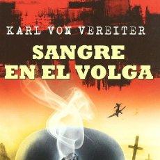 Libros: SANGRE EN EL VOLGA (2009) - KARL VON KEREITER - ISBN: 9788496803169. Lote 60187911