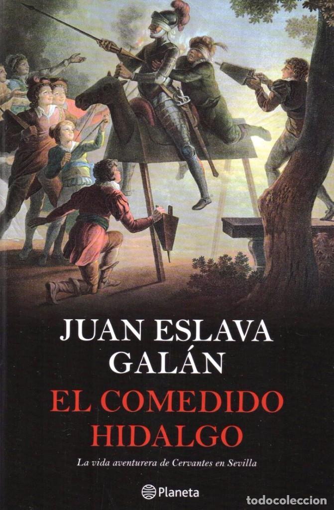 EL COMEDIDO HIDALGO DE JUAN ESLAVA GALAN - PLANETA, 2016 (Libros Nuevos - Narrativa - Novela Histórica)