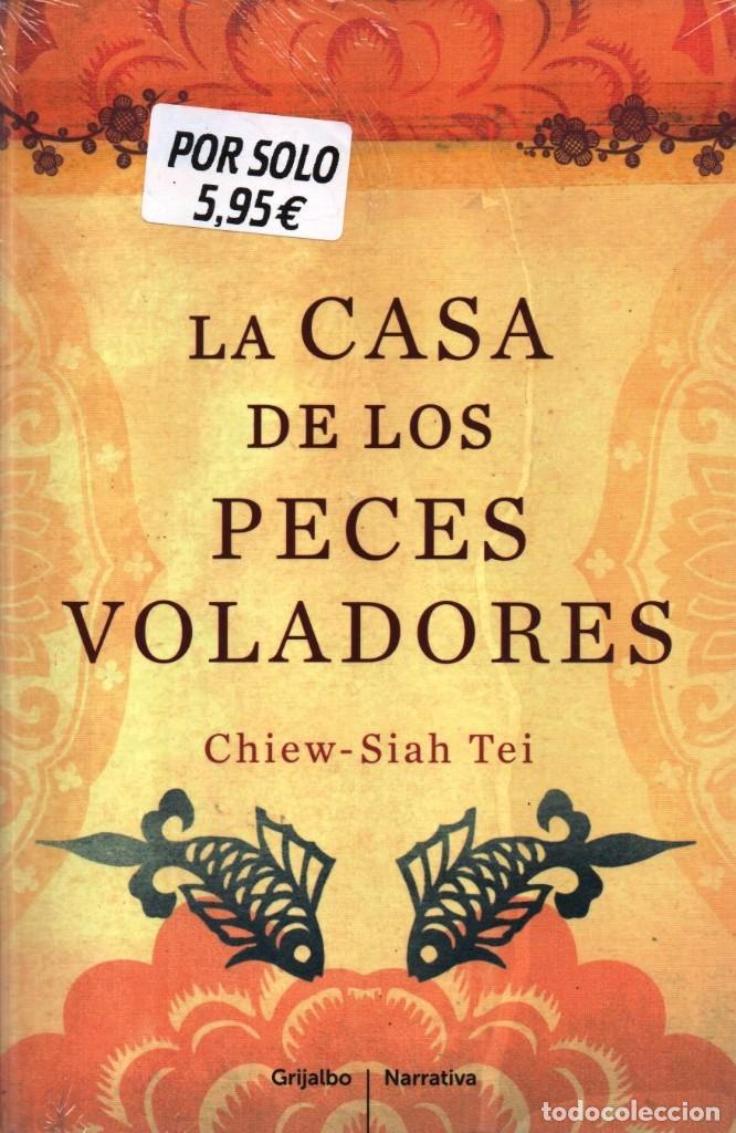 LA CASA DE LOS PECES VOLADORES DE CHIEW-SIAH TEI - GRIJALBO (PRECINTADO) (Libros Nuevos - Narrativa - Novela Histórica)
