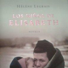 Libros: LOS NIÑOS DE ELISABETH. HÉLÈNE LEGRAIS. Lote 76304486