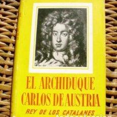 Libros: EL ARCHIDUQUE CARLOS DE AUSTRIA/ DR. PEDRO VOLTES/ 1952/ AEDOS. Lote 80321981