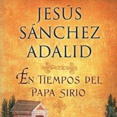 Libros: EN TIEMPOS DEL PAPA SIRIO DE JESUS SANCHEZ ADALID - EDICIONES B, 2016 (NUEVO). Lote 81164512
