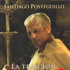 Livros: LA TRAICION DE ROMA DE SANTIAGO POSTEGUILLO - EDICIONES B, 2009. Lote 81167740