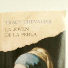 Libros: LA JOVEN DE LA PERLA, DE TRACY CHEVALIER.. Lote 83563162