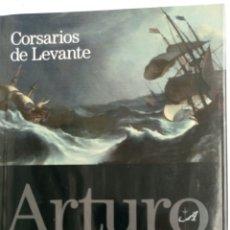 Libros: CORSARIOS DE LEVANTE, DE ARTURO PÉREZ REVERTE, SEXTA ENTREGA DE LA SAGA.. Lote 83635142