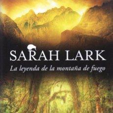 Libros: LA LEYENDA DE LA MONTAÑA DE FUEGO DE SARAH LARK (TAPA BLANDA) - EDICIONES B, 2016 (NUEVO). Lote 112681084
