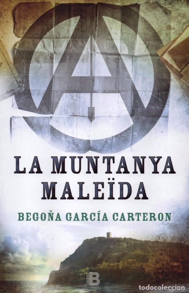 LA MUNTANYA MALEIDA DE BEGOÑA GARCIA CARTERON - EDICIONES B, 2016 (Libros Nuevos - Narrativa - Novela Histórica)