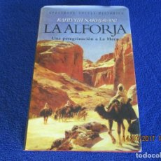 Libros: LA ALFORJA UNA PEREGRINACION A LA MECA. Lote 93099045