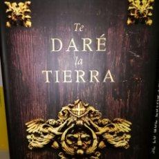 Libros: TE DARÉ LA TIERRA. Lote 93649363