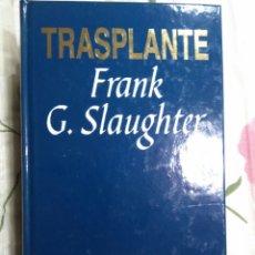 Libros: TRANSPLANTE DE FRANK G. SLAUGTHER. Lote 95001675