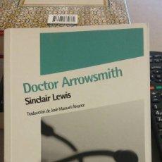 Libros: LIBRO DOCTOR ARROWISMITH DE SINCLAIR LEWIS . Lote 97946834
