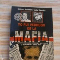 Libros: YO FUI VERDUGO DE LA MAFIA. HOFFMAN, WILLIAM Y HEADLEY, LAKE. ED. MARTÍNEZ ROCA. BARCELONA 1993 YO . Lote 98684419