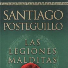 Libros: LAS LEGIONES MALDITAS DE SANTIAGO POSTEGUILLO - EDICIONES B ZETA BOLSILLO MAXI, 2011. Lote 100634783